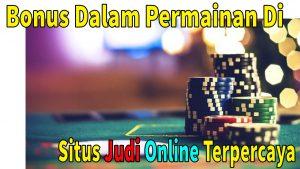 Bonus yang Ditawarkan oleh Game Situs Judi Online