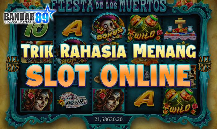 Berikut Tips Rahasia Menang Slot Online Terbaru